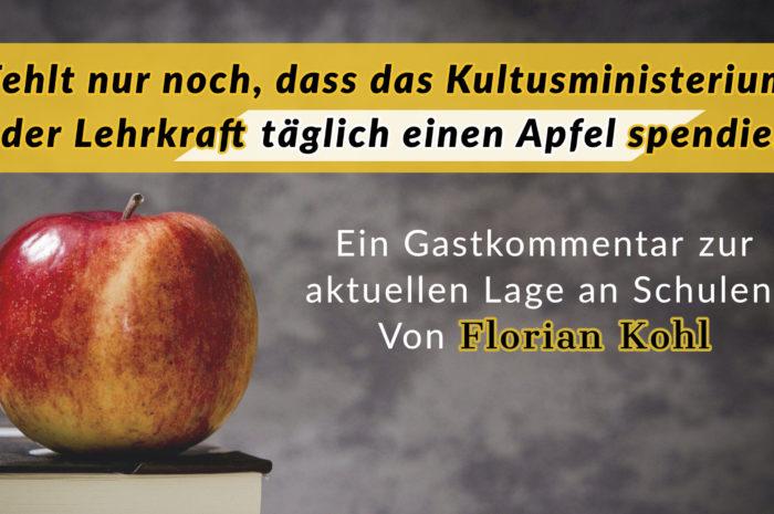 Fehlt nur noch, dass das Kultusministerium täglich jeder Lehrkraft einen Apfel spendiert