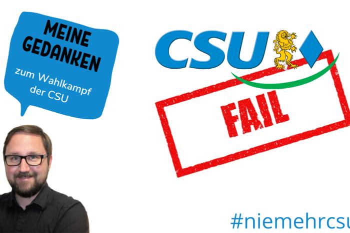 Warum mich der Wahlkampf der CSU aufregt
